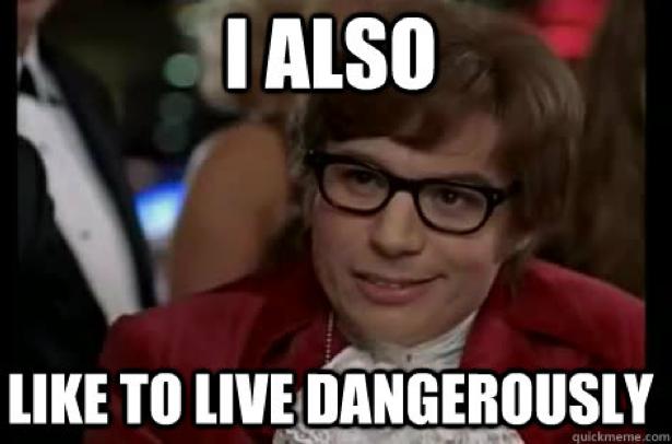 vivre dangereusement